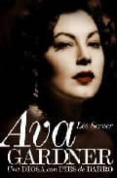 Cdaea.es Ava Gardner: Una Diosa Con Pies De Barro Image