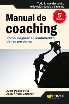 manual de coaching: como mejorar el rendimiento de las personas-juan pablo villa-9788496998315