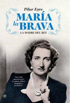 Emprende2020.es Maria La Brava: La Madre Del Rey: Una Vida De Amor Y Deber, Histo Oria Y Politica Image