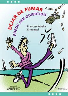 La mejor descarga gratuita de libros electrónicos en pdf DEJAR DE FUMAR PUEDE SER DIVERTIDO (Spanish Edition)  de FRANCESC ABELLA PONS