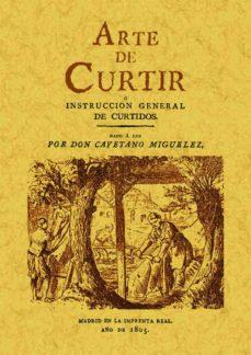 Descargando google books como pdf mac ARTE DE CURTIR O INSTSRUCCION GENERAL DE CURTIDOS (ED. FACSIMIL D E LA ED. DE 1805) de CAYETANO MIGUELEZ (Spanish Edition) CHM PDB