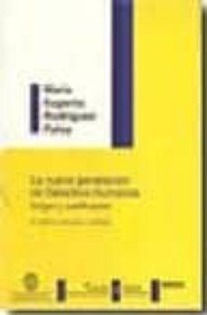 La Nueva Generacion De Derechos Humanos Origen Y Justificacion 2ª Ed Maria Eugenia Rodriguez Palop Comprar Libro 9788497723015
