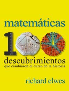 Inmaswan.es (Pe) Matematicas. 100 Descubrimientos Que Cambiaron El Curso De La Historia Image