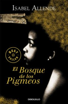 Descargas de libros electrónicos gratis para iPad 2 EL BOSQUE DE LOS PIGMEOS DJVU ePub RTF en español 9788497935715 de ISABEL ALLENDE