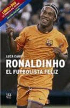 ronaldinho, el futbolista feliz + dvd-luca caioli-9788498090215