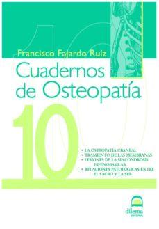 la osteopatia craneal. tratamiento de las membranas (2ª ed) (cuad ernos de osteopatia nº 10-francisco fajardo ruiz-9788498271515