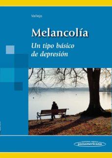 Descargar libros de kindle gratis para iphone MELANCOLIA. UN TIPO BASICO DE DEPRESION PDF CHM (Literatura española) 9788498353815