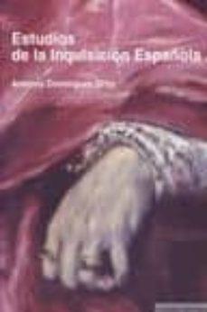 estudios de la inquisicion española-antonio dominguez ortiz-9788498366815