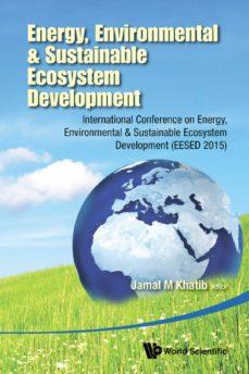 energy, environmental & sustainable ecosystem development:international conference on energy, environmental & sustainable ecosystem development (eesed 2015) (ebook)-9789814723015