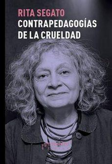 Descargar CONTRA-PEDAGOGIAS DE LA CRUELDAD gratis pdf - leer online