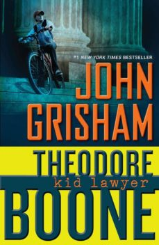 theodore boone: kid lawyer-john grisham-9780142417225
