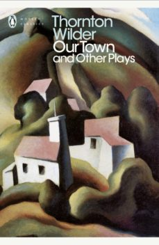 our town and other plays (ebook)-thornton wilder-9780241290125