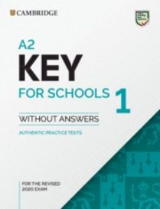 Descargar libros de audio alemanes A2 KEY FOR SCHOOLS 1 FOR REVISED EXAM FROM 2020 STUDENT S BOOK WITHOUT ANSWERS de  (Literatura española)