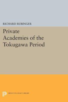 private academies of the tokugawa period (ebook)-richard rubinger-9781400856725