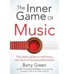 the inner game of music-timothy w. gallwey-9781447291725