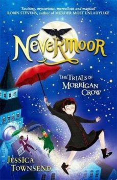 nevermoor: the trials of morrigan crow-jessica townsend-9781510103825