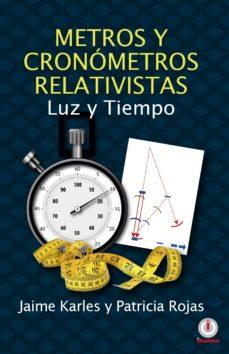 metros y cronometros relativistas (ebook)-jaime y rojas, patricia karles-9781640861725