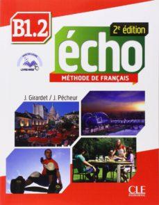 Ebooks gratis para descargar en pc ECHO B1.2 1º ELEVE+PORTFOLIO+DVD (2 EDITION) 9782090384925