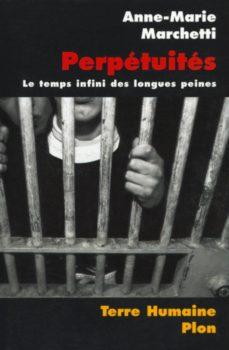 perpétuités. le temps infini des longues peines (ebook)-anne-marie marchetti-9782259217125