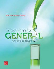 Descargas gratuitas de libros electrónicos en pdf. FARMACOLOGÍA GENERAL - UNA GUÍA DE ESTUDIO (Spanish Edition) de ABEL HERNANDEZ CHAVEZ MOBI