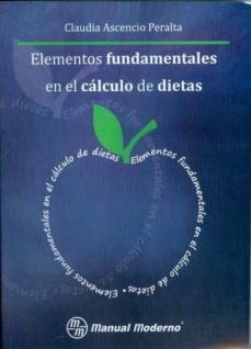 Buenos libros descarga gratis ELEMENTOS FUNDAMENTALES EN EL CALCULO DE DIETAS CHM 9786074480825 (Spanish Edition)
