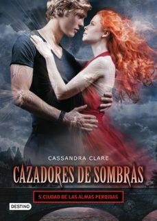 Libro gratis en línea descarga gratuita CAZADORES DE SOMBRAS 5: CIUDAD DE LAS ALMAS PERDIDAS de CASSANDRA CLARE 9788408008125 RTF PDF ePub (Spanish Edition)