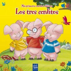 Emprende2020.es Los Tres Cerditos (Mis Primeros Cuentos Clasicos) Image