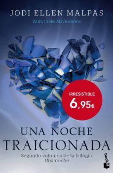 Ebooks gratuitos para descargar ipod UNA NOCHE: TRAICIONADA de JODI ELLEN MALPAS (Literatura española) ePub iBook FB2