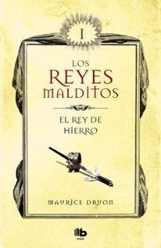 Libros descargables gratis para tabletas Android EL REY DE HIERRO (LOS REYES MALDITOS 1) DJVU CHM en español de MAURICE DRUON
