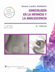 Libros de google para descargar android GINECOLOGIA EN LA INFANCIA Y LA ADOLESCENCIA (6º ED) en español