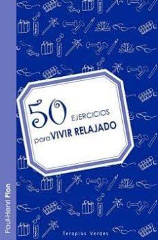 50 ejercicios para vivir relajado-paul-henri pion-9788415612025