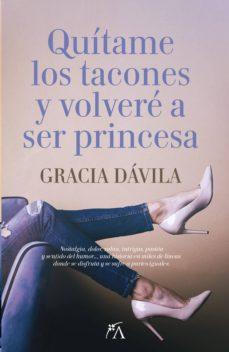 quítame los tacones y volveré a ser princesa-gracia davila marquez-9788416002825