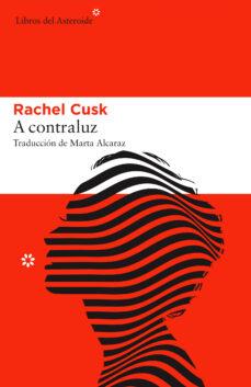 Descarga de libros electrónicos para kindle A CONTRALUZ (Spanish Edition) 9788416213825 FB2 iBook MOBI
