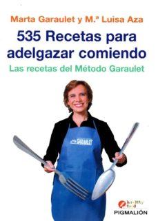 535 recetas para adelgazar comiendo: la recetas del metodo garaulet-marta garaulet-9788416447725