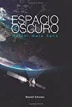 Ebook descargar formato pdf ESPACIO OSCURO de RAFAEL MATA CHM FB2 PDF