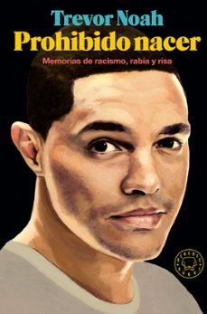 prohibido nacer: memorias de racismo, rabia y risa-trevor noah-9788417059125