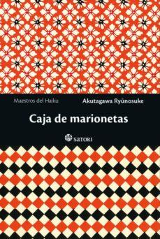 Descargas gratuitas de libros kindle CAJA DE MARIONETAS (Literatura española)  9788417419325 de RYUNOSUKE AKUTAGAWA