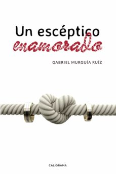 (I.B.D.) UN ESCEPTICO ENAMORADO - GABRIEL MURGUÍA RUÍZ | Triangledh.org