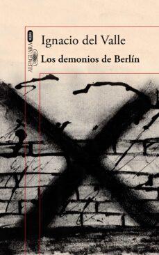 Descarga libros de texto torrent LOS DEMONIOS DE BERLIN (CAPITAN ARTURO ANDRADE 3) de IGNACIO DEL VALLE 9788420419725