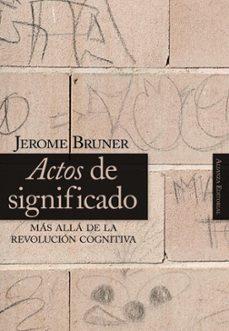 actos de significado: mas alla de la revolucion cognitiva-jerome bruner-9788420648125