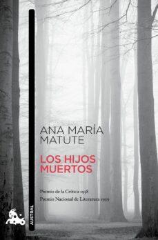 Descarga gratuita de libros de texto en pdf. LOS HIJOS MUERTOS PDB de ANA MARIA MATUTE (Literatura española)