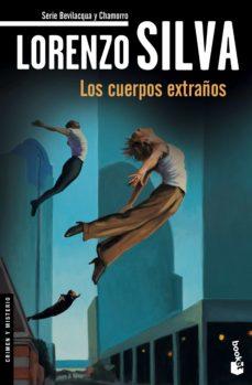 los cuerpos extraños-lorenzo silva-9788423349425