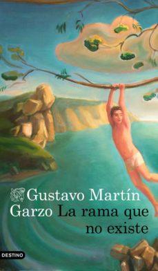 Descargar libros en ipad desde amazon LA RAMA QUE NO EXISTE en español de GUSTAVO MARTIN GARZO 9788423355525 ePub