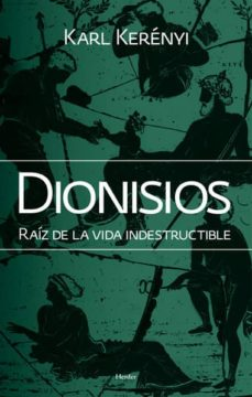 dionisios: raiz de la vida indestructible (2ª ed.)-pierre grison-9788425428425