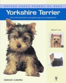 yorkshire terrier: una introduccion para el propietario-muriel lee-9788425516825