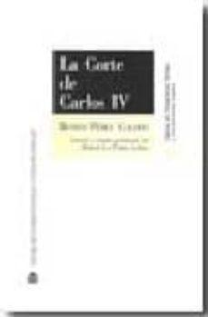Descarga gratuita de libros epub gratis LA CORTE DE CARLOS IV in Spanish 9788425913525 de BENITO PEREZ GALDOS