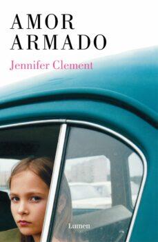 amor armado-jennifer clement-9788426406125