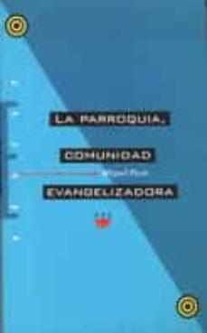 la parroquia, comunidad evangelizadora-miguel paya-9788428812825