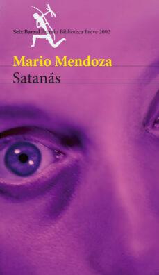 Búsqueda y descarga gratuita de libros. SATANAS (PREMIO BIBLIOTECA BREVE 2002) 9788432211225 in Spanish de MARIO MENDOZA