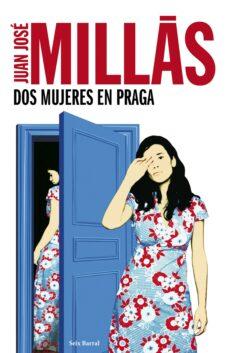 dos mujeres en praga (ebook)-juan jose millas-9788432232725